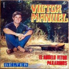 Discos de vinilo: VICTOR MANUEL : EL ABUELO VITOR [ESP 1969] 7'. Lote 225233161
