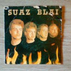 Discos de vinilo: SUAZ BLAI - HILARGI RECORDS – DS-107, SINGLE, 1990. EUSKAL HERRIA.. Lote 225246255