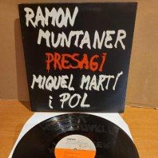 Discos de vinilo: RAMON MUNTANER / PRESAGI / MIQUEL MARTI I POL / LP - EDIGSA-1976 / MBC. ***/*** +POSTER. Lote 225296295