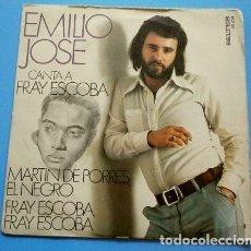 Discos de vinilo: EMILIO JOSE CANTA A FRAY ESCOBA (SINGLE RARO 1974) MARTIN DE PORRES EL NEGRO - FRAY ESCOBA (DIFICIL). Lote 225298935