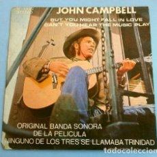 Discos de vinilo: NINGUNO DE LOS TRES SE LLAMABA TRINIDAD (SINGLE BSO 1972) JOHN CAMPBELL - BUT YOU MIGHT FALL IN LOVE. Lote 225304232