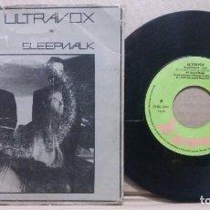 Discos de vinil: ULTRAVOX / SLEEPWALK / SINGLE 7 INCH. Lote 225309511