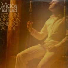Discos de vinilo: DISCO. LP VINILO. VICTOR MANUEL. SOY UN CORAZÓN TENDIDO AL SOL/ SOLO PIENSO EN TÍ. (ST/DS6). Lote 225312035
