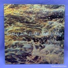 Discos de vinilo: LP EL MEU AMIC EL MAR -- LLUIS LLAC -- BARCELONA 1978 -- VG++. Lote 225313955