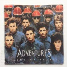 Discos de vinilo: THE ADVENTURES – SEND MY HEART / THESE CHILDREN UK,1984. Lote 225314175