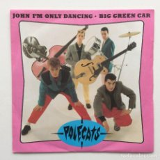 Discos de vinilo: POLECATS ‎– JOHN I'M ONLY DANCING / BIG GREEN CAR UK,1981. Lote 225347635