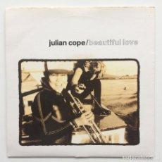 Discos de vinilo: JULIAN COPE – BEAUTIFUL LOVE / PORT OF SAINTS UK & EUROPE,1991. Lote 225374675