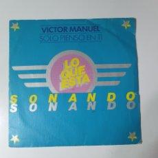 Dischi in vinile: VICTOR MANUEL - SOLO PIENSO EN TI / DIGO AMOR Y DIGO LIBERTAD, PROMO DE FUNDADOR, CBS 1978.. Lote 225455768