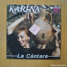Discos de vinil: KARINA - LA CANTARA - MAXI. Lote 225491146