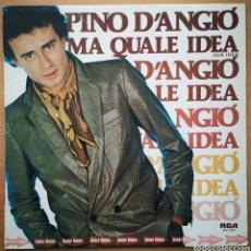Discos de vinilo: PINO D'ANGIO - MA QUALE IDEA. Lote 225504621
