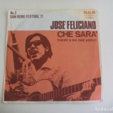 Discos de vinilo: SINGLE JOSE FELICIANO CHE SARA. THERE'S NO ONE ABOUT. Nº 2 SAN REMO FESTIVAL. RECA 74-16073. Lote 225536610
