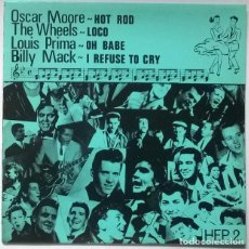 Discos de vinilo: HEP 2. OSCAR MOORE: HOT ROD- THE WHEELS: LOCO- LOUIS PRIMA. OH BABE- BILLY MACK: I REFUSE TO CRY. UK. Lote 225636260