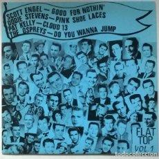 Discos de vinilo: FLAT TOP VOL 1. ESCOT ENGEL: GOOD FOR NOTHIN- DODIE STEVENS: PINK SHOE- PAT KELLY: CLOUD 13- OSPREYS. Lote 225636935