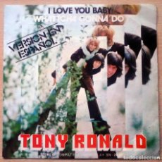 Discos de vinilo: TONY RONALD - I LOVE YOU BABY / WATTCHA GO - MOVIEPLAY 1972. Lote 225670010