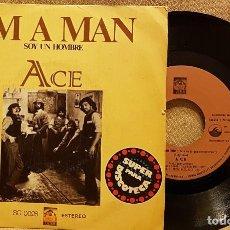Discos de vinilo: I´M A MAN - SOY UN HOMBRE ACE. Lote 225822005