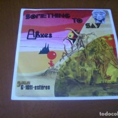 Discos de vinilo: 7'' : ARAXES / SOMETHING TO SAY + 1 RARO SPANISH PROGRE....1972 EX. Lote 225827585