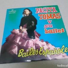 Discos de vinilo: PACITA TOMAS Y SU BALLET (EP) BAILES ESPAÑOLES AÑO 1962. Lote 225904460