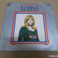 Discos de vinilo: KARINA (SINGLE) EN UN MUNDO NUEVO AÑO 1971. Lote 225905205