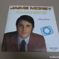 Discos de vinilo: JAIME MOREY (SINGLE) AMANECE AÑO 1972. Lote 225905335