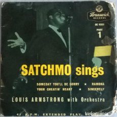 Discos de vinilo: LOUIS ARMSTRONG. SATCHMO SINGS 1. SOMEDAY YOU'LL BE SORRY/ RAMONA/ SINCERELY/ YOU CHEATIN HEART 1956. Lote 225908230