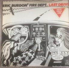 Discos de vinil: ERIC BURDONS FIRE DEPT. - LAST DRIVE - LP - ARIOLA 1980 EDICIÓN ESPAÑOLA EX. Lote 225941060