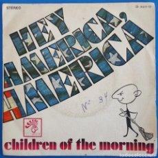 Discos de vinilo: SINGLE / CHILDREN OF THE MORNING / HEY AMERICA, AMERICA - CHILDREN OF THE MORNING / BOCACCIO RECORDS. Lote 225960845