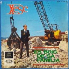 Discos de vinilo: SINGLE / XESC / ES BOIG DE SA FAMILIA (MONÓLOGO HUMORÍSTICO) / REGAL SEDL 19.503 / 1966. Lote 225963491