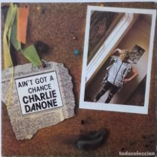 Discos de vinilo: CHARLY DANONE: YOU AIN'T GOT A CHANCE. Lote 225974470