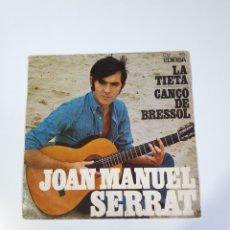 Discos de vinilo: JOAN MANUEL SERRAT - LA TIETA / CANÇO DE BRESOL, EDIGSA 1977.. Lote 226010795