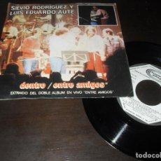 Discos de vinilo: SILVIO RODRIGUEZ Y LUIS EDUARDO AUTE. SINGLE DENTRO. ENTRE AMIGOS. MADE IN SPAIN. 1983. PROMOCIONAL. Lote 226012003