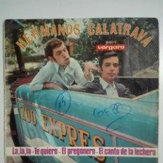 """Discos de vinilo: VINILO 7"""" EP HERMANOS CALATRAVA LA, LA, LA / TE QUIERO / EL PREGONERO / LA LECHERA - 1968 - 60G. Lote 226067390"""