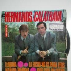 """Discos de vinilo: VINILO 7"""" EP HERMANOS CALATRAVA LLORONA / LA FIESTA NO ES PARA FEOS / MAÑANA, MAÑANA - 1968 - 60G. Lote 226068270"""