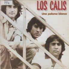 Disques de vinyle: LOS CALIS SINGLE UNA PALOMA BLANCA / NO SABÍA LO QUE HACÍA 1985 FONOMUSIC. Lote 226090306