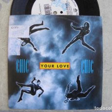 Discos de vinilo: CHIC -YOUR LOVE -SINGLE 1992 -BUEN ESTADO. Lote 226102470