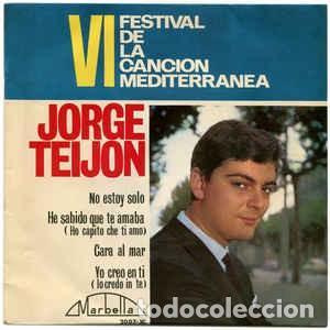 VI FESTIVAL DE LA CANCION MEDITERRANEA - JORGE TEIJON / NO ESTOY SOLO (EP 64) (Música - Discos de Vinilo - EPs - Otros Festivales de la Canción)