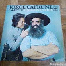 Discos de vinilo: SINGLE JORGE CAFRUNE Y MARITO VIRGEN INDIA YO SOY PURAJHEY CBS 1972. Lote 226226123