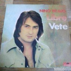 Discos de vinilo: SINGLE NINO BRAVO LIBRE VETE POLYDOR 1972. Lote 226235530