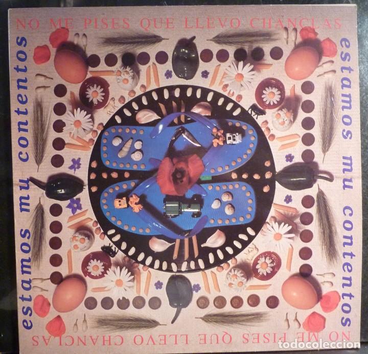 NO ME PISES QUE LLEVO CHANCLAS // ESTAMOS MU CONTENTO //1991 //(VG VG).LP (Música - Discos - LP Vinilo - Grupos Españoles de los 90 a la actualidad)