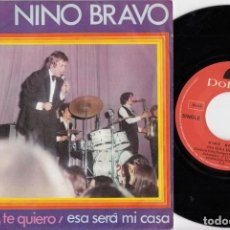 Discos de vinilo: NINO BRAVO - TE QUIERO TE QUIERO - SINGLE DE VINILO. Lote 226244458