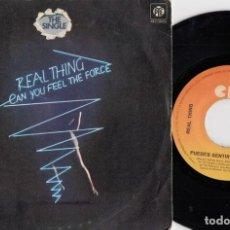 Discos de vinil: REAL THING - CAN YOU FEEL THE FORCE - SINGLE DE VINILO. Lote 226261626