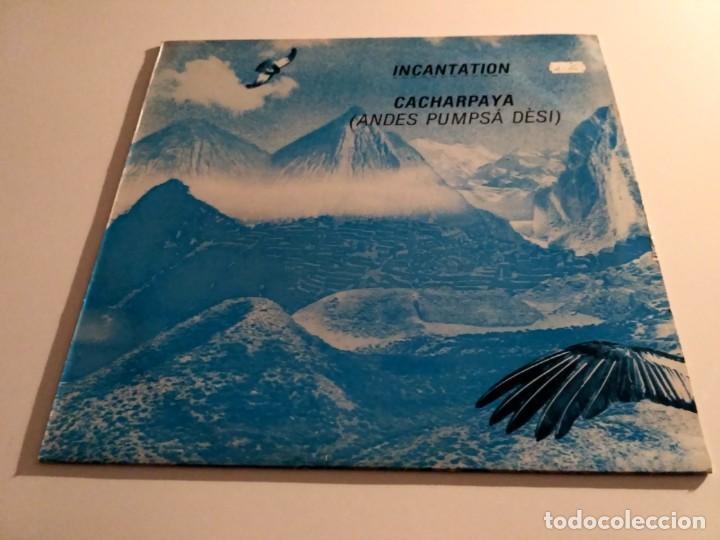 INCANTATION - CACHARPAYA (ANDES PUMPSÁ DÈSI) (Música - Discos de Vinilo - Maxi Singles - Country y Folk)