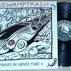 Discos de vinilo: LP - SWAMPTRASH - IT MAKES NO NEVER MIND - MADE IN UK. Lote 226363565