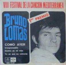 Discos de vinilo: BRUNO LOMAS EP SELLO EMI-REGAL VIII FESTIVAL DE LA CANCIÓN MEDITERRÁNEA AÑO 1966. Lote 226369815