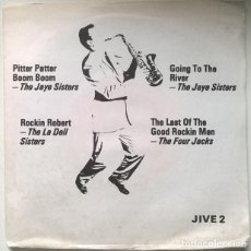 Discos de vinilo: JIVE 2. JAYE SISTERS: PITTER PATTER/ GOING TO THE RIVER/ LA DELL SISTERS: ROCKIN ROBERT/ FOUR JACKS:. Lote 226398720