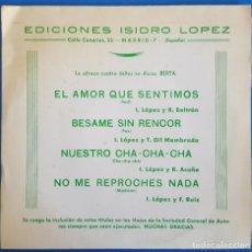 Discos de vinilo: EP / EDICIONES ISIDRO LOPEZ / EL AMOR QUE SENTIMOS - BESAME SIN RENCOR - NUESTRO CHA-CHA-CHA. Lote 226411655