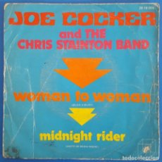 Discos de vinilo: SINGLE / JOE COCKER AND THE CHRIS STAINTON BAND / WOMAN TO WOMAN - MIDNIGHT RIDER / CUBE RECORDS. Lote 226414292