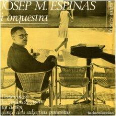 Discos de vinilo: JOSEP MARIA ESPINAS I ORQ. - LES SEVES CANÇONS (III) - EP SPAIN 1964 - EDIPHONE CMNº 74. Lote 226422015
