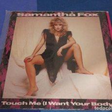 Dischi in vinile: EXPRO DESDE DOS EUROS MAXI SAMANTHA FOX TOUCH ME I WANT YOUR BODY JIVE RECORDS 1988 BUEN ESTADO. Lote 226459590