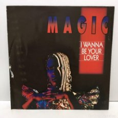 Discos de vinilo: MAGIC ‎– I WANNA BE YOUR LOVER - 1987. Lote 226471410