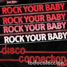 Discos de vinilo: DISCO CONNECTION – ROCK YOUR BABY. Lote 226574570